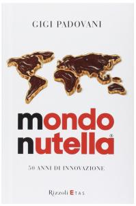 Il libro mondo nutella che racconta la storia di Ferrero