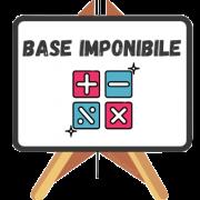 Cos'è e le varie tipologie di base imponibile
